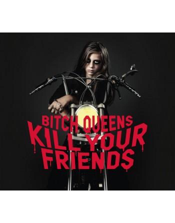 "BITCH QUEENS - ""Kill your friends"" Vinyle"