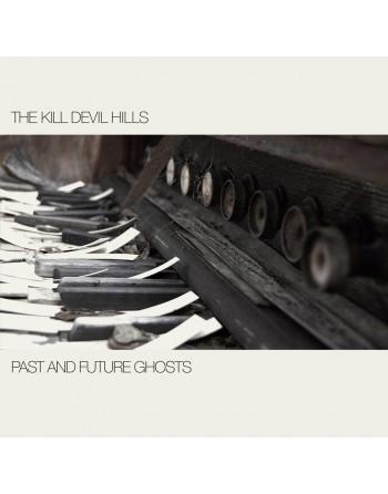 "THE KILL DEVIL HILLS - ""Past and future ghosts"" Vinyl"
