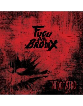 "FUGA DAL BRONX - ""Ti nedo to Xtro"" CD"