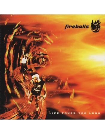 "FIREBALLS - ""Life takes too long"" CD"