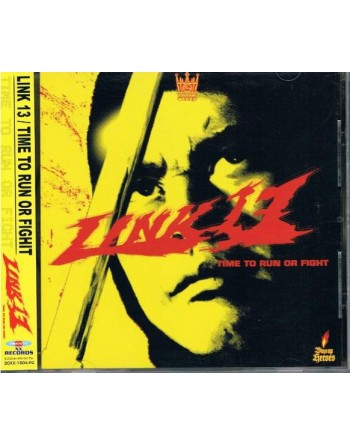 """LINK 13 - """"Time to run or fight"""" CD"""