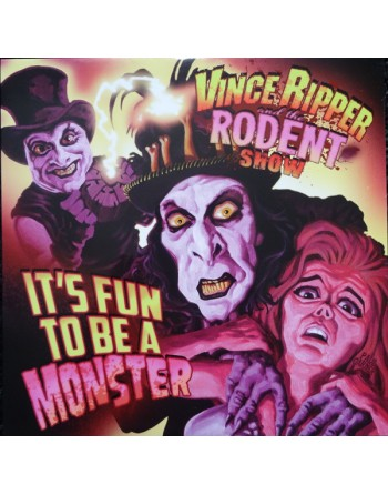 """VINCE RIPPER AND THE RODENT SHOW – """"It's Fun To Be A Monster"""" Vinyl"""