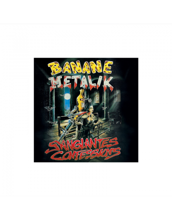 "BANANE METALIK - ""Sanglantes Confessions"" CD"